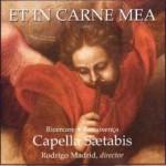 Et in carne mea · Capella Saetabis